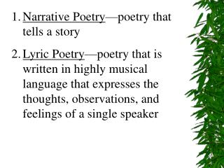 Narrative Poetry —poetry that tells a story