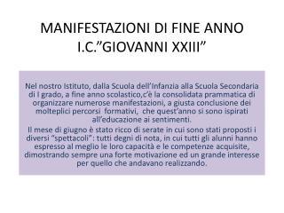 """MANIFESTAZIONI  DI  FINE ANNO I.C.""""GIOVANNI XXIII"""""""