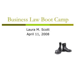 Business Law Boot Camp Laura M. Scott