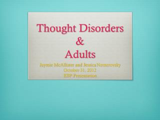Thought Disorders  & Adults