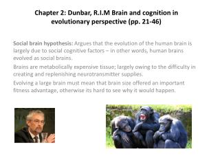 Chapter  2: Dunbar, R.I.M Brain and cognition in evolutionary perspective (pp. 21-46)