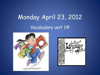 Monday April 23, 2012