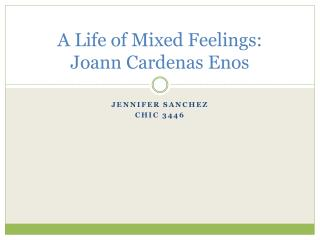 A Life of Mixed Feelings:  Joann Cardenas  Enos