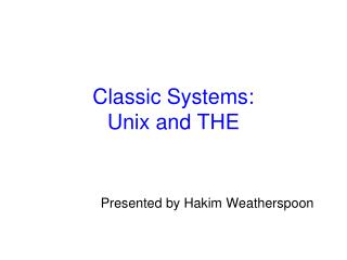 Classic Systems: Unix and THE