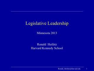 Legislative Leadership Minnesota 2013 Ronald  Heifetz Harvard Kennedy School