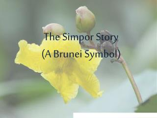 The  Simpor  Story (A Brunei Symbol)
