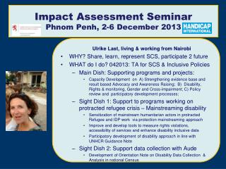 Impact  Assessment Seminar Phnom Penh, 2-6  December  2013