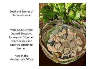 Bowl and Stones of Remembrance