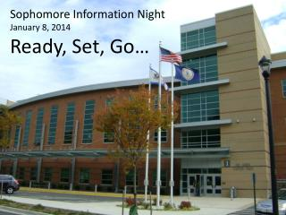 Sophomore Information Night January  8, 2014 Ready , Set,  Go…