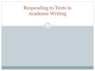 Responding to Texts in  Academic Writing