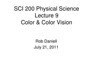 SCI 200 Physical Science  Lecture  9 Color & Color Vision