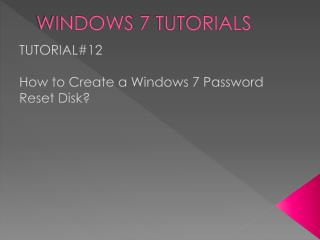 WINDOWS 7 TUTORIALS