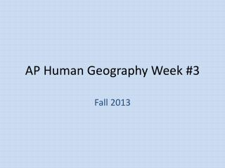 AP Human Geography Week #3