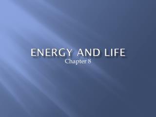 Energy and Life
