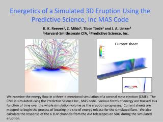Energetics  of a Simulated 3D Eruption Using the Predictive Science, Inc MAS Code