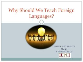 Why Should We Teach Foreign Languages?