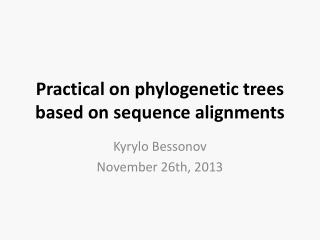 Practical on phylogenetic trees based on  sequence  alignments