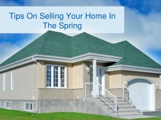 Tips On Selling Your Home In The Spring