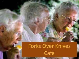 Forks Over Knives Cafe