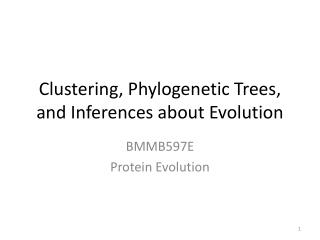 Clustering,  Phylogenetic  Trees, and Inferences about Evolution