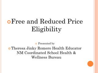 Free and Reduced Price Eligibility Presented by