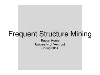 Frequent Structure Mining