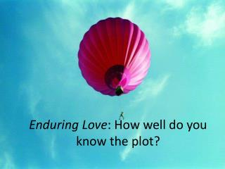 Enduring Love : How well do you know the plot?