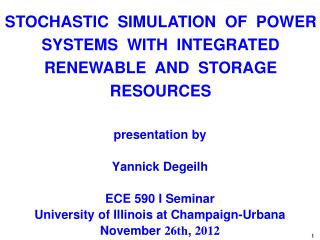 presentation by Yannick Degeilh ECE 590 I Seminar University of Illinois at  Champaign-Urbana