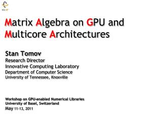 M atrix  A lgebra on  G PU and M ulticore A rchitectures