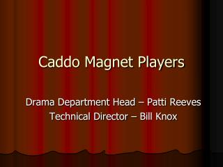 Caddo Magnet Players