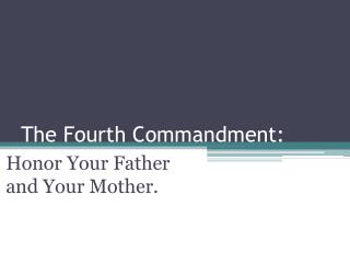 The Fourth Commandment: