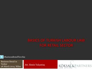 Basics of TURKISH LABOUR LAW for RETAIL SECTOR