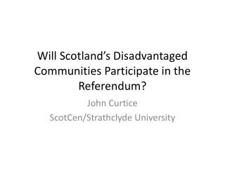 Will Scotland's Disadvantaged Communities Participate in the Referendum?