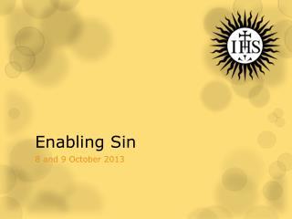 Enabling Sin
