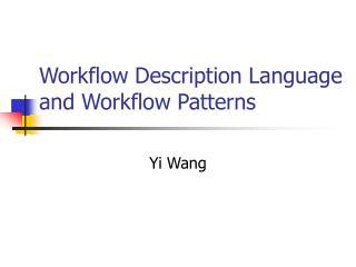 Workflow Description Language and Workflow Patterns