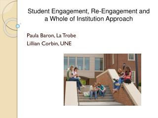 Student Engagement, Re-Engagement and a Whole of Institution Approach
