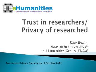 Trust in researchers/ Privacy of researched