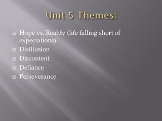Unit 5 Themes: