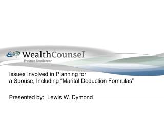 Issues Involved in Planning for a Spouse, Including �Marital Deduction Formulas�