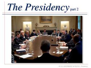 The Presidency  part 2