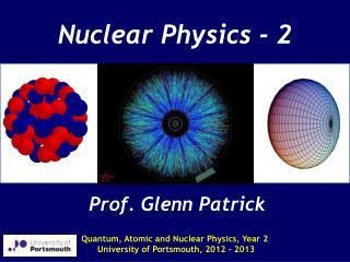 Nuclear Physics - 2