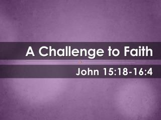 A Challenge to Faith
