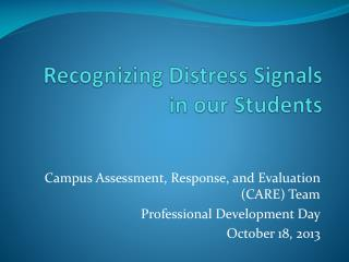 Recognizing  Distress Signals     in our Students