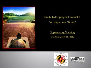 "Guide to Employee Conduct & Consequences ""Guide"" Supervisory  Training Effective March 15, 2013"