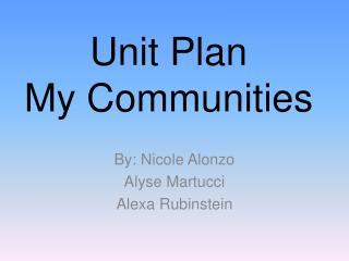 Unit Plan My Communities