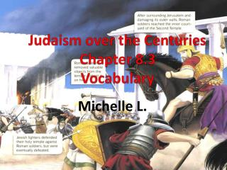 Judaism over the Centuries Chapter 8.3 Vocabulary