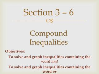 Section 3 �  6  Compound Inequalities