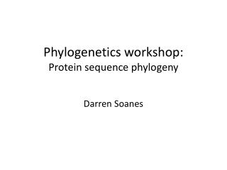 Phylogenetics  workshop: Protein sequence phylogeny