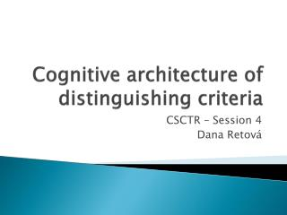 Cognitive architecture of distinguishing criteria