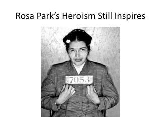 Rosa Park's Heroism Still Inspires